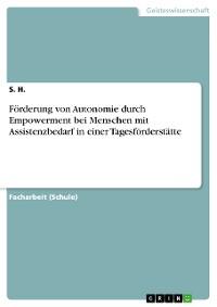 Cover Förderung von Autonomie durch Empowerment bei Menschen mit Assistenzbedarf in einer Tagesförderstätte