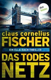 Cover Das Todesnetz: Ein Ella-Bach-Thriller