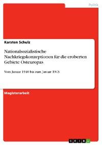Cover Nationalsozialistische Nachkriegskonzeptionen für die eroberten Gebiete Osteuropas
