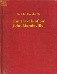 Cover Complete Works of Sir John Mandeville