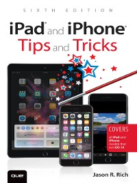Cover iPad and iPhone Tips and Tricks