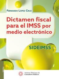 Cover Dictamen fiscal para el IMSS por medio electrónico SIDEIMSS