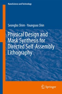 Cover Physical Design and Mask Synthesis for Directed Self-Assembly Lithography