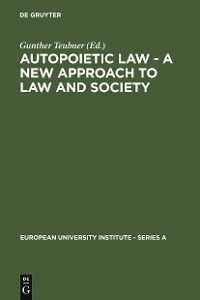 Cover Autopoietic Law - A New Approach to Law and Society