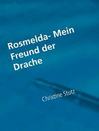 Cover Rosmelda- Mein Freund der Drache