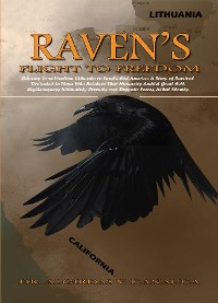 Cover Raven's Flight to Freedom: Odyssey from Wartime Lithuania to Land's End America