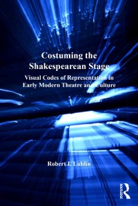 Cover Costuming the Shakespearean Stage
