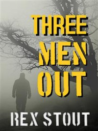 Cover THREE MEN OUT (A Nero Wolfe Mystery Book 23)