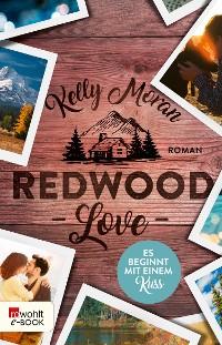 Cover Redwood Love – Es beginnt mit einem Kuss