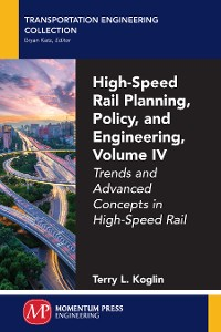 Cover High-Speed Rail Planning, Policy, and Engineering, Volume IV