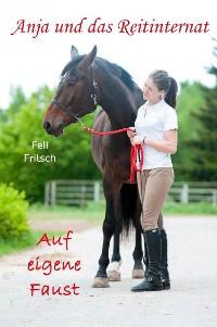 Cover Anja und das Reitinternat - Auf eigene Faust