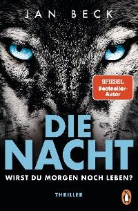 Cover Die Nacht – Wirst du morgen noch leben?