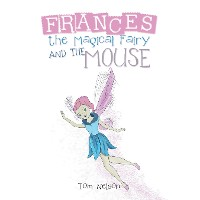 Cover Frances the Magical Fairy and the Mouse