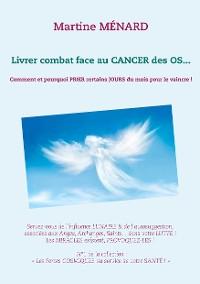 Cover Livrer combat face au CANCER des OS...