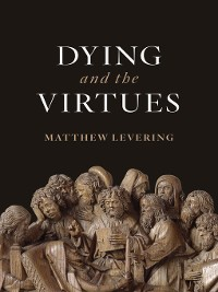 Cover Dying and the Virtues