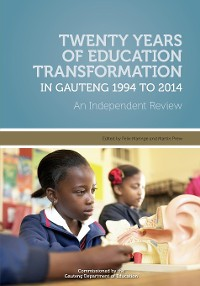 Cover Twenty Years of Education Transformation in Gauteng 1994 to 2014