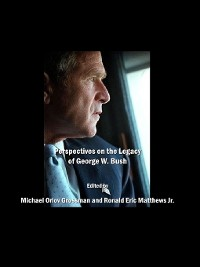 Cover Perspectives on the Legacy of George W. Bush