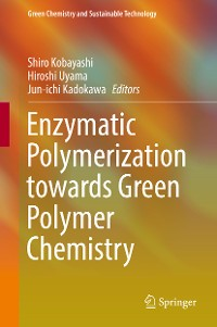 Cover Enzymatic Polymerization towards Green Polymer Chemistry
