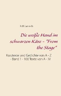 """Cover Die weiße Hand im schwarzen Käse - """"From the Stage"""""""