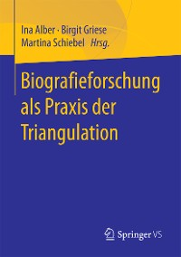 Cover Biografieforschung als Praxis der Triangulation