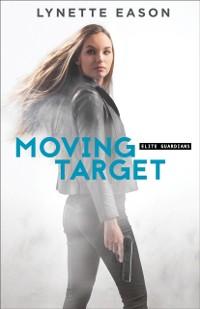 Cover Moving Target (Elite Guardians Book #3)