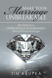 Cover Make Your Marriage Unbreakable