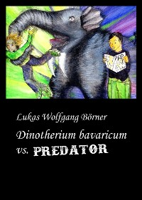 Cover Dinotherium bavaricum vs. Predator