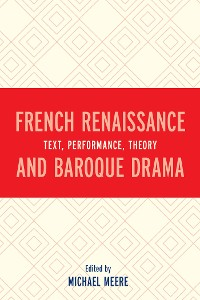 Cover French Renaissance and Baroque Drama