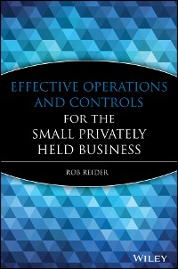 Cover Effective Operations and Controls for the Small Privately Held Business