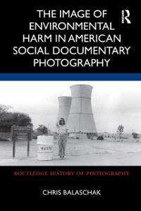 Cover Image of Environmental Harm in American Social Documentary Photography