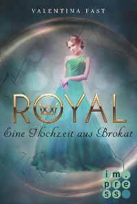 Cover Royal 5: Eine Hochzeit aus Brokat