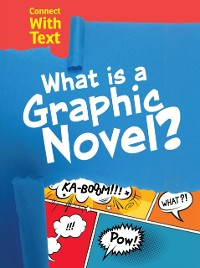 Cover What is a Graphic Novel?
