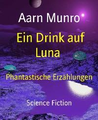 Cover Ein Drink auf Luna