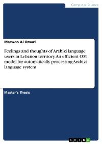 Cover Feelings and thoughts of Arabizi language users in Lebanon territory. An efficient OM model for automatically processing Arabizi language system