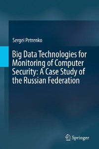 Cover Big Data Technologies for Monitoring of Computer Security: A Case Study of the Russian Federation