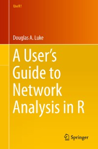 Cover A User's Guide to Network Analysis in R