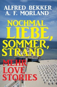 Cover Nochmal Liebe, Sommer, Strand: Love-Stories