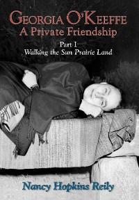 Cover Georgia O'Keeffe, A Private Friendship, Part I