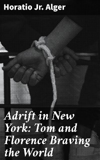 Cover Adrift in New York: Tom and Florence Braving the World
