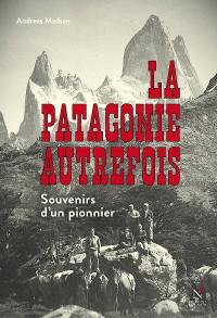 Cover La Patagonie autrefois