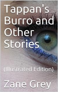 Cover Tappan's Burro and Other Stories / Tappan'S Burro—The Great Slave—Yaqui—Tigre—The Rubber Hunter