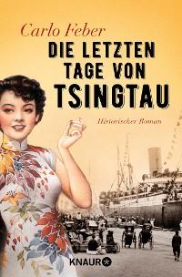 Cover Die letzten Tage von Tsingtau