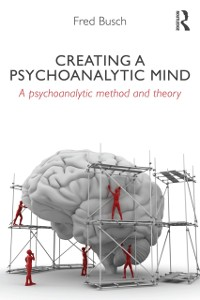 Cover Creating a Psychoanalytic Mind