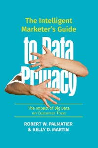 Cover The Intelligent Marketer's Guide to Data Privacy