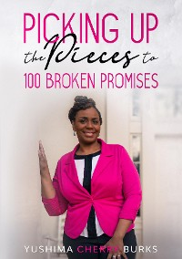 Cover Picking up the Pieces to 100 Broken Promises