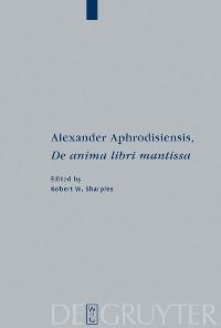 "Cover Alexander Aphrodisiensis, ""De anima libri mantissa"""