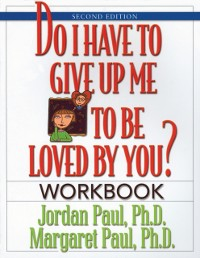 Cover Do I Have to Give Up Me to Be Loved by You Workbook