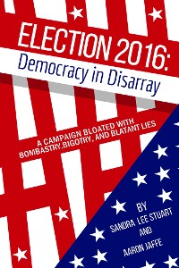Cover Election 2016: Democracy in Disarray