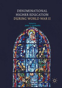 Cover Denominational Higher Education during World War II