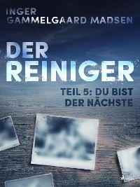 Cover Der Reiniger: Du bist der Nächste - Teil 5